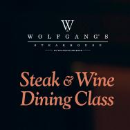 울프강 스테이크하우스와 함께하는 Steak&Wine 다이닝 클래스 대표이미지